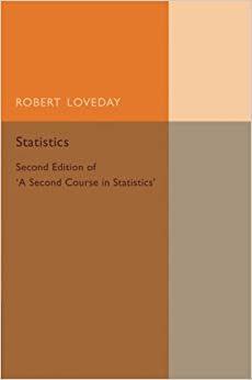 Statistics: Volume 2: Second Edition of 'A Second Course in Statistics'