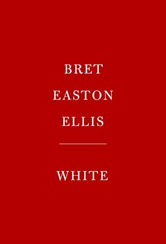 Book cover from White by Bret Easton Ellis