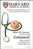 img - for Colesterol/ Harvard Medical School Guide: Como controlar el nivel de LDL en nuestro organismo/ Lowering Your Cholesterol (Cuerpo Y Salud / Body and Health) (Spanish Edition) book / textbook / text book