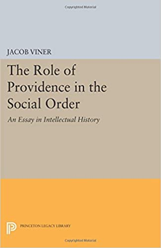 the role of providence in the social order an essay in the role of providence in the social order an essay in intellectual history princeton legacy library jacob viner 9780691616810 com books
