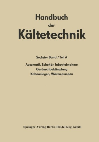 Automatik · Zubehör · Inbetriebnahme Geräuschbekämpfung Kälteanlagen · Wärmepumpen (Handbuch der Kältetechnik) (German E