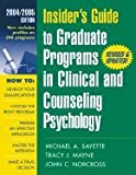 Insider's Guide to Graduate Programs in Clinical & Counseling Psychology (REV 04) by PhD, PhD Michael A Sayette - PhD, Tracy J Mayne - Phd, John [Paperback (2004)]