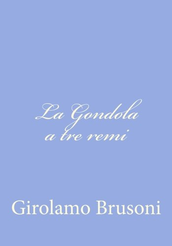 (La Gondola a tre remi (Italian Edition))