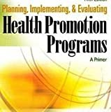 Planning, Implementing, and Evaluating Health Education Programs : A Primer, McKenzie, James F. and Jurs, Jan, 0675221625