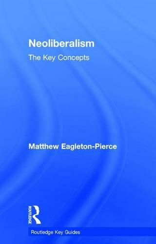 Neoliberalism: The Key Concepts (Routledge Key Guides)