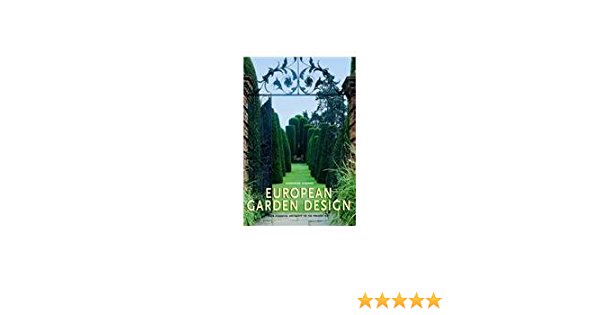 European Garden Design Ehrenfried Kluckert 9783833119293 Amazon Com Books