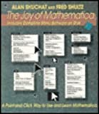 The Joy of Mathematica : A Point and Click Way to Use and Learn Mathematica, Shuchat, Alan and Shultz, Fred, 0201591456
