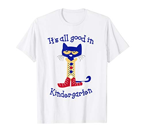 It's all good in Kindergarten- Back to school shirt (Pete The Cat T Shirts For Adults)