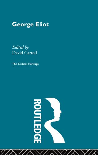 George Eliot: The Critical Heritage (The Critical Heritage Series)