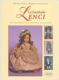 best website 7517e 8c12d Amazon.it: Le bambole Lenci. Le bambole di stoffa italiane ...