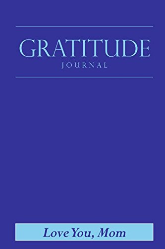 Download Gratitude Journal: Mother's Day Edition available in 50 colors (Mom's Little Blue Dress) PDF