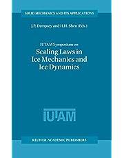 IUTAM Symposium on Scaling Laws in Ice Mechanics and Ice Dynamics: Proceedings of the IUTAM Symposium held in Fairbanks, Alaska, U.S.A., 13–16 June 2000
