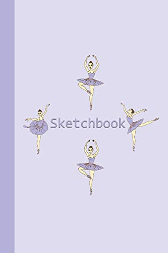 Pdf Arts Sketchbook: Ballerinas (Purple) 6x9 - BLANK JOURNAL WITH NO LINES - Journal notebook with unlined pages for drawing and writing on blank paper (Journals for Children Sketchbook Series)