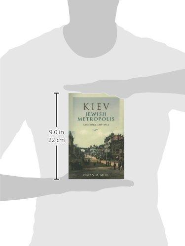 Kiev, Jewish Metropolis: A History, 1859--1914 (The Modern Jewish Experience)