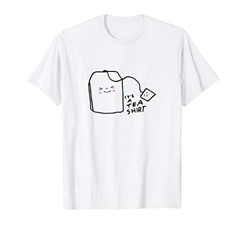 (It's a Tea Shirt T-Shirt)