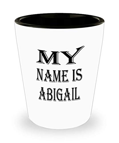 (Awesome Abigail Gifts White Ceramic Shot Glass - My Name Is - Best Inspirational Gifts and Sarcasm ak1678)