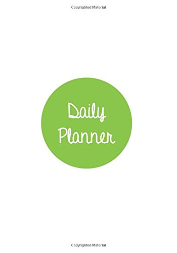 Daily Planner Light Green: Planner 7 x 10, Planner Yearly, Planner Notebook, Planner 365, Planner Daily, Daily Planner Journal, Planner No Dates, Planner Non Dated, Planner Book, Daily Planner Undated pdf epub