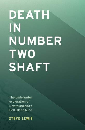 Death in Number Two Shaft: The Underwater Exploration of Newfoundland