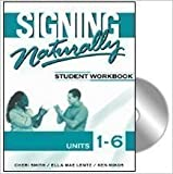 By Cheri Smith Signing Naturally: Student Workbook, Units 1-6 (Book & DVDs) (Pap/DVD St) [Paperback]