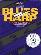Blues Harp From Scratch - Harmonica Book and CD Package (Scratch Mouth Sheet)