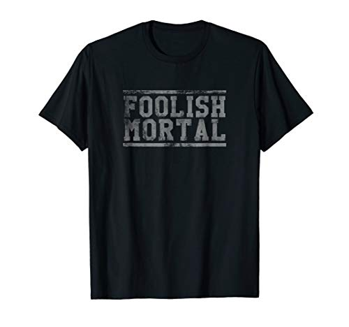 Cute Easy Foolish Mortal Halloween Costume Party Event Shirt ()