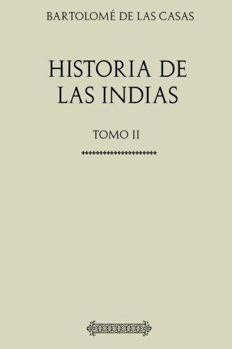 Read Online Historia de las Indias: Tomo II (Spanish Edition) ebook