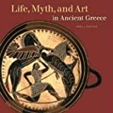 Life, Myth, and Art in Ancient Greece (Getty Trust Publications: J. Paul Getty Museum), Emma Stafford, 0892367733
