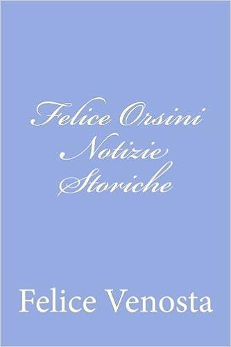 Felice Orsini Notizie Storiche