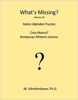 Book What's Missing?: Italian Alphabet Puzzles: Volume 36