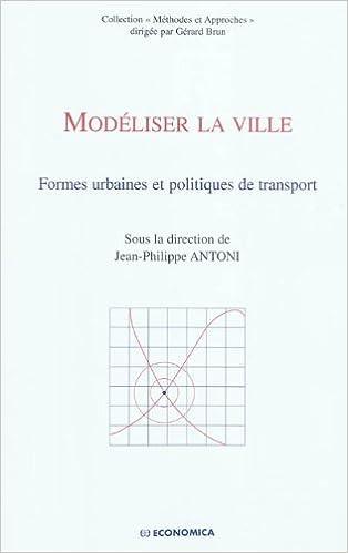 Téléchargement Modéliser la ville - Formes urbaines et politiques de transport pdf