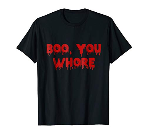 Boo You Whore T-shirt for $<!--$16.95-->