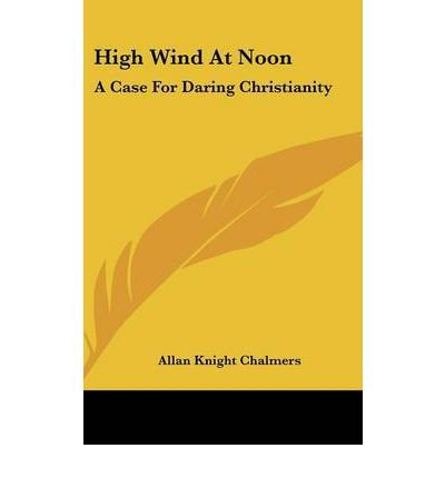 Download High Wind at Noon: A Case for Daring Christianity (Hardback) - Common pdf epub