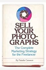 Sell Your Photographs: The Complete Marketing Strategy for the Freelancer Hardcover