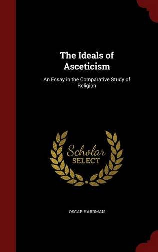 Download The Ideals of Asceticism: An Essay in the Comparative Study of Religion ebook