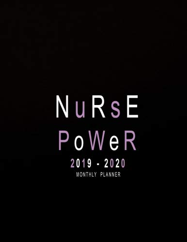 2019-2020 Monthly Planner: Nurse Power: 2019-2020 Monthly Calendar At A Glance | 24 Months Calendar 2019-2020 Planner |  2019-2020 Academic Planner | ... At A Glance Calendar Nurse) (Volume 1) ()