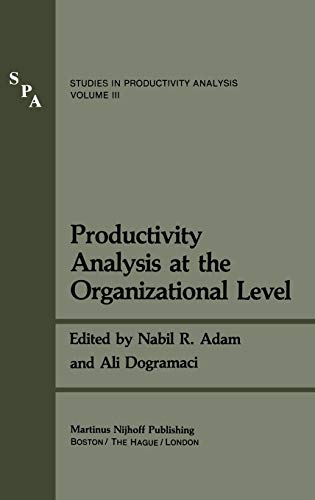 Productivity Analysis at the Organizational Level (Studies in Productivity Analysis) Nabil R. Adam