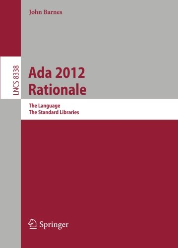 Ada 2012 Rationale: The Language -- The Standard Libraries (Lecture Notes in Computer Science) by Springer