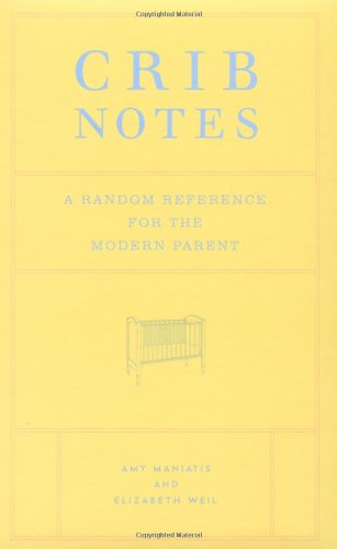 Crib Notes: A Random Reference for the Modern Parent ebook