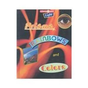 Light: Prisms, Rainbows, and Colors (Science at Work)
