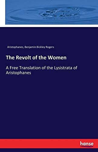 The Revolt of the Women: A Free Translation of the Lysistrata of Aristophanes