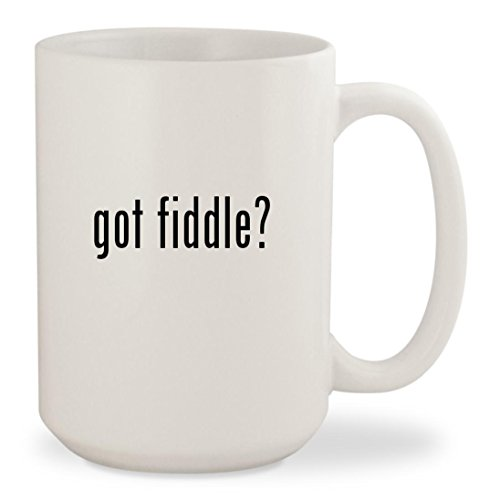 got fiddle? - White 15oz Ceramic Coffee Mug Cup Play Scottish Fiddle
