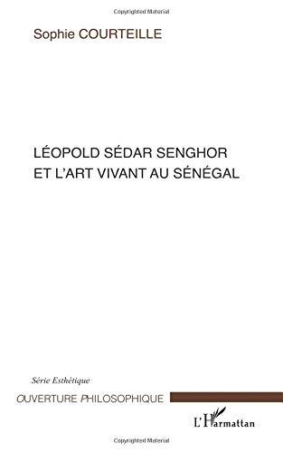 Léopold Sédar Senghor et l'art vivant au Sénégal (French Edition) pdf