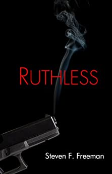 Ruthless (The Blackwell Files Book 2) by [Freeman, Steven F.]