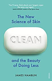 Clean: The New Science of Skin and the Beauty of Doing Less (English Edition)