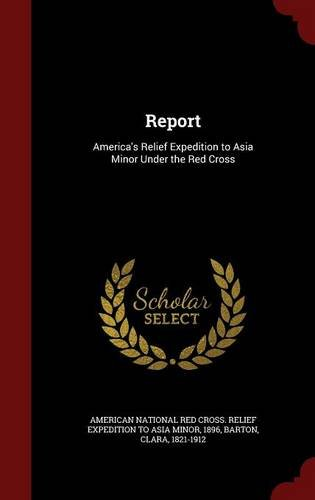 Report: America's Relief Expedition to Asia Minor Under the Red Cross PDF