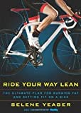 img - for by Bicycling Magazine Editors Ride Your Way Lean: The Ultimate Plan for Burning Fat and Getting Fit on a Bike (text only) [Paperback]2010 book / textbook / text book