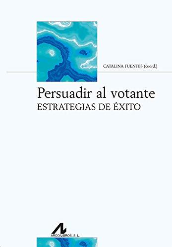 Persuadir al votante: Estrategias de éxito (Bibliotheca Philologica)