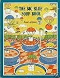 Big Blue Soup Book, Ann Lerman, 089471032X