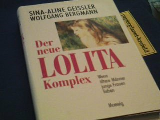 Der neue Lolita - Komplex. Wenn ältere Männer junge Frauen lieben