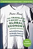 img - for The Travels of a T-Shirt in the Global Economy: An Economist Examines the Markets, Power, and Politics of World Trade [Paperback] book / textbook / text book